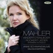 Mahler: Kindertotenlieder, Rückert Lieder & Schoenberg: 4 Lieder, Op. 2 by Malcolm Martineau