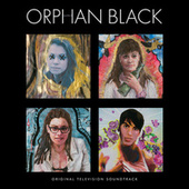 Orphan Black (Original Television Soundtrack) by Various Artists