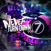 Never Turn Down, Vol. 7 by Various Artists