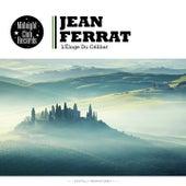 L'Éloge Du Célibat de Jean Ferrat