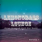 Lemongrass Lounge, Vol. 1 (Asian Inspired Chill out Beats) by Various Artists