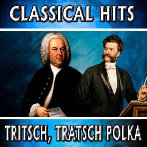 Classical Hits. Tritsch, Tratsch Polka by Orquesta Lírica Bellaterra