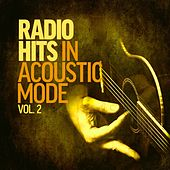 Radio Hits In Acoustic Mode Vol. 2 von Various Artists