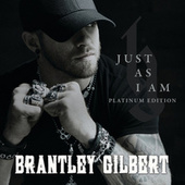 Just As I Am (Platinum Edition) by Brantley Gilbert