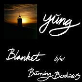 Blanket / Burning Bodies by Yung