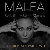 One Hot Mess - The Remixes Part Two by Malea