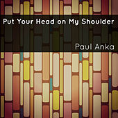 Put Your Head on My Shoulder di Paul Anka