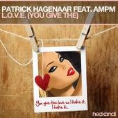 L.O.V.E. (You Give The) by Patrick Hagenaar
