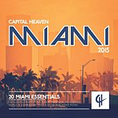 Capital Heaven Miami 2015 by Various Artists