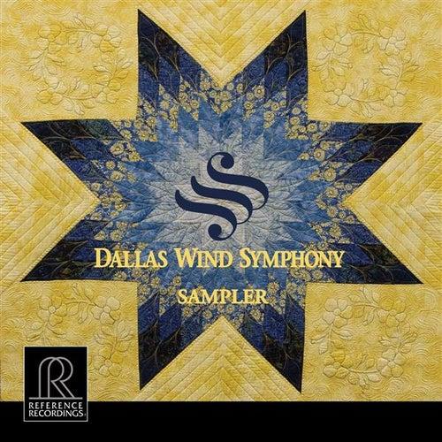 Dallas Wind Symphony Sampler by Dallas Wind Symphony