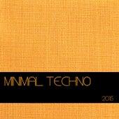 Minimal Techno 2015 de Various Artists