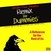 Remix for Dummies, Vol. 2 (A Reference for the Rest of Us) by Various Artists