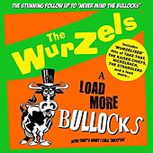 A Load More Bullocks de The Wurzels