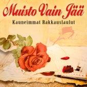 Muisto Vain Jää - Kauneimmat Rakkauslaulut von Various Artists