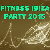 Fitness Ibiza Party 2015 (60 Top Hits Workout Motivation) by Various Artists