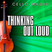 Thinking Out Loud (Cello Version) by Cello Magic