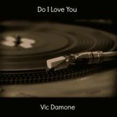Do I Love You von Vic Damone