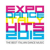 Expo Dance Italy Hits 2015 - The Best Italian Dance Music von Various Artists
