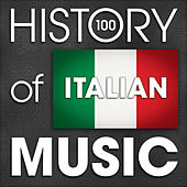 The History of Italian Music (100 Famous Songs) von Various Artists