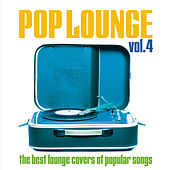 Pop Lounge, Vol. 4 (The Best Lounge Covers of Popular Songs) de Various Artists