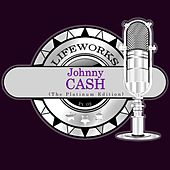 Lifeworks - Johnny Cash (The Platinum Edition), Pt. 2 by Johnny Cash