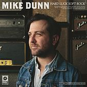 Hard Luck Soft Rock by Mike Dunn