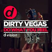 Do What You Feel by Dirty Vegas
