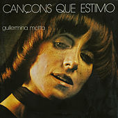 Cançons Que Estimo Per a la Gent Que Estimo by Guillermina Motta