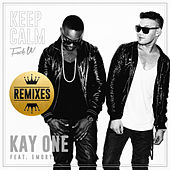 Keep Calm (Fuck U) (Remixes) von Kay One