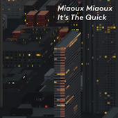 It's The Quick by Miaoux Miaoux