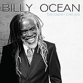 Because I Love You by Billy Ocean
