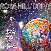 Moon Is the New Earth by Rose Hill Drive