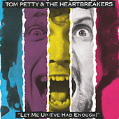 Let Me Up (I've Had Enough) von Tom Petty