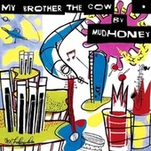 My Brother The Cow von Mudhoney