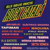 Rock Català. Els Seus Inicis by Various Artists