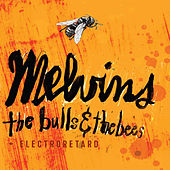 Bulls & The Bees / Electroretard by Melvins