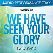 We Have Seen Your Glory de Twila Paris