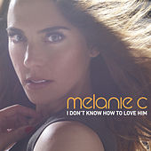 I Don't Know How To Love Him by Melanie C