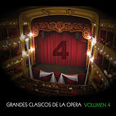 Grandes Clásicos de la Opera, Volumen 4 by Various Artists