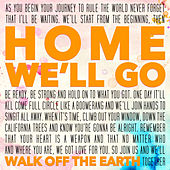 Home We'll Go by Walk off the Earth