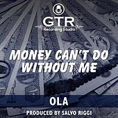 Money Can't Do Without Me by Ola