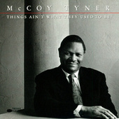 Things Ain't What They Used To Be (Live) by McCoy Tyner
