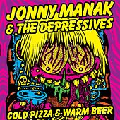 Cold Pizza and Warm Beer by Jonny Manak And The Depressives