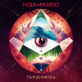Hola Mundo by Tan Bionica