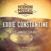 Les années cabaret : Eddie Constantine, Vol. 1 by Various Artists