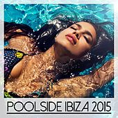 Poolside Ibiza 2015 - EP de Various Artists