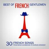 Best of French Gentlemen (30 French Gentlemen Songs) von Various Artists