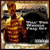 Till the Wheels Fall Off by Lil' Ru