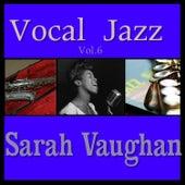 Vocal Jazz Vol. 6 by Sarah Vaughan