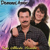 Démonos Amor de Luis Alberto Posada